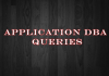 Application DBA Queries